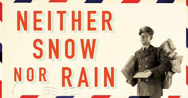 Neither Snow Nor Rain